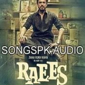 Raees Songs.pk 2016 Hindi Movie Audio Songs Mp3 Download.
