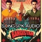 Bangistan 2015 Hindi Movie Audio Songs Mp3 Download.