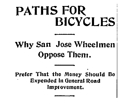 Paths for Bicycles / Why San Jose Wheelmen Oppose Them