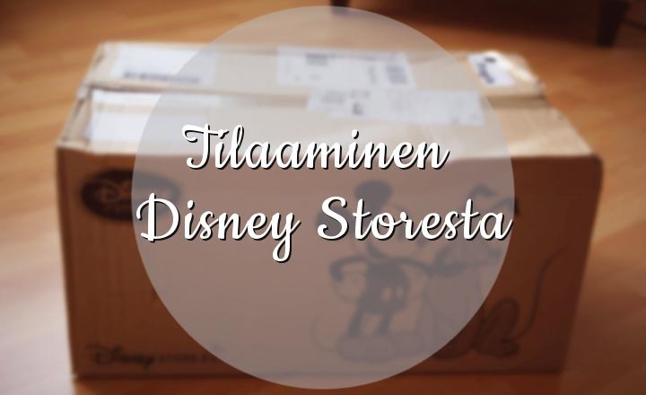 Tilaaminen Disney Storesta - Disnerd dreams