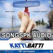 Katti Batti 2015 Hindi Movie Audio Songs Mp3 Download.