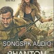 Phantom Songs.pk 2015 Hindi Movie Audio Songs Mp3 Download.