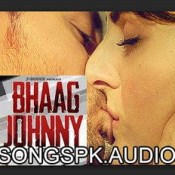 Bhaag Johnny 2015 Hindi Movie Audio Songs Mp3 Download.