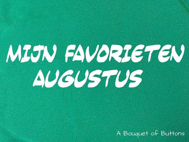 mijn favorieten augustus