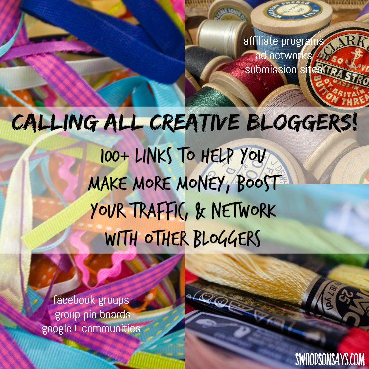 Creative bloggers! A round-up resource list of over 100 links for networking, increased traffic, and increased profits. Facebook groups, pinterest group boards, g+ communities, etc. Swoodsonsays.com