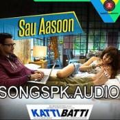 Sau Aasoon Katti Batti Hindi Movie Songs Mp3 Download.