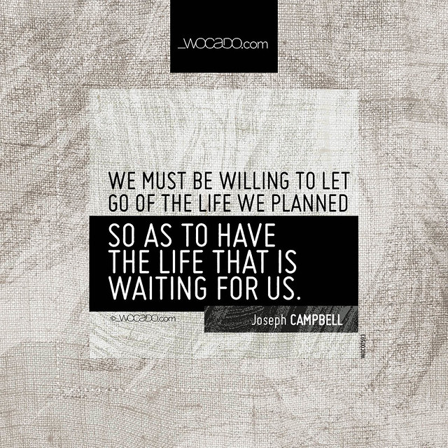 We Must Be Willing To Let Go Of The Life We Planned At Jcforg