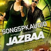 Jazbaa 2015 Hindi Movie Audio Songs Mp3 Download.