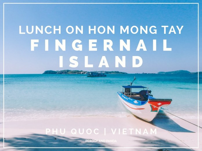 LUNCH ON HON MONG TAY, AKA FINGERNAIL ISLAND - One of the most beautiful and remote islands in all of Vietnam, just a short boat ride from Phu Quoc Island (Part of the An Thoi Archipelago)