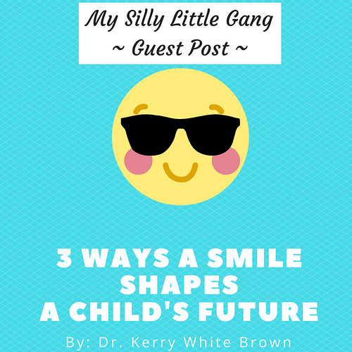 Guest Post: 3 Ways A Smile Shapes a Child's Future