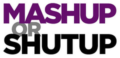 Mashup or Shutup