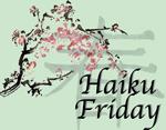 Haiku Friday