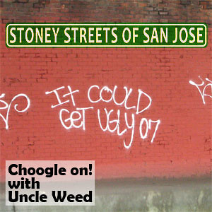 Stoney Streets of San Jose - Choogle on Cannabis Podcast