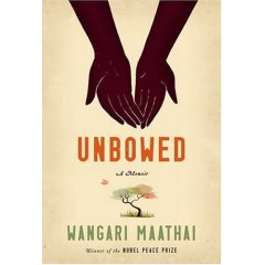 Unbowed_Wangarri Maathai hardcover