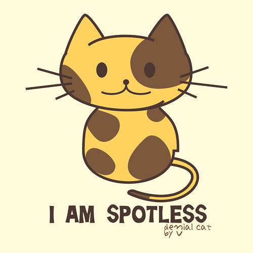 I am spotless!