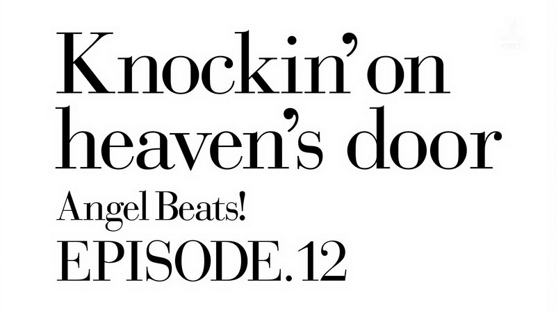 Angel Beats! Episode 12 - 01
