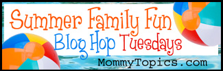 Summer Family Fun Blog Hop Tuesdays