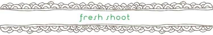 freshshoot