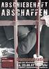 Abschiebehaft abschaffen 23.06.2007 - Demoplakat