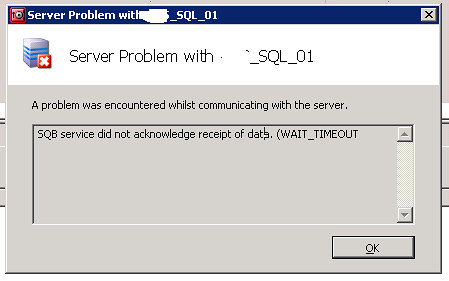 SQL service did not acknowledge receipt of data (WAIT_TIMEOUT)