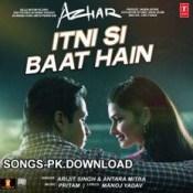 Itni Si Baat Hain Arijit Singh Azhar Mp3 Song Download.