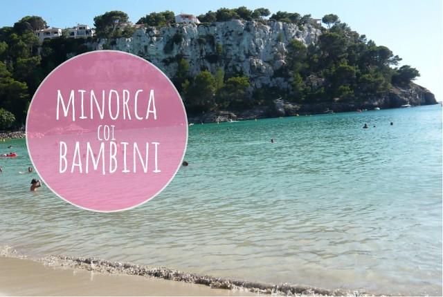 vacance a Minorca coi bambini