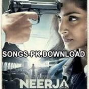 Neerja Songs.pk 2016 Hindi Movie Song Mp3 Download.