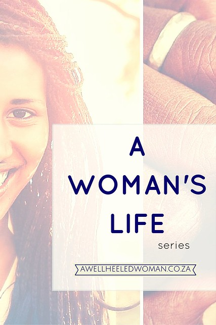 Welcome to A Woman's Life Blog Series - we will be exploring what it means to be a woman, through the stories of various woman