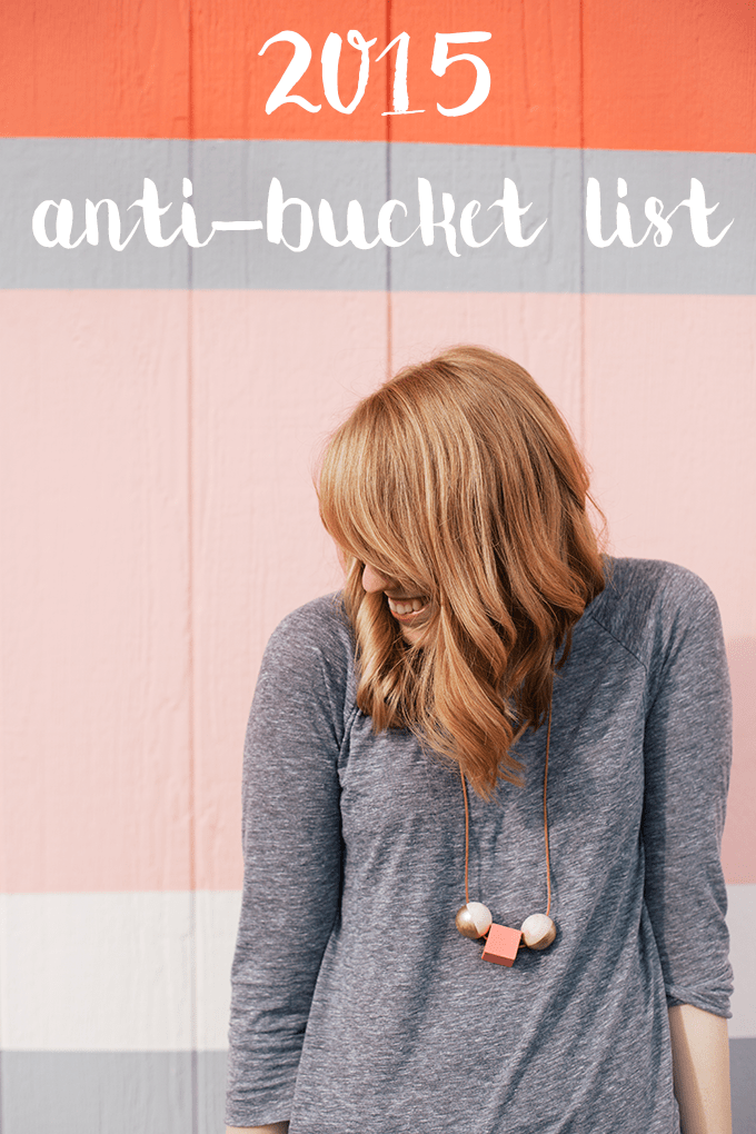 anti-bucket list