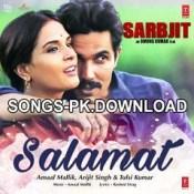 Salamat Arijit Singh Sarbjit Movie Mp3 Song Download.