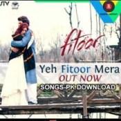 Yeh Fitoor Mera Fitoor Hindi Movie Mp3 Songs Download.