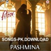 Pashmina Fitoor Hindi Movie Mp3 Songs Download.