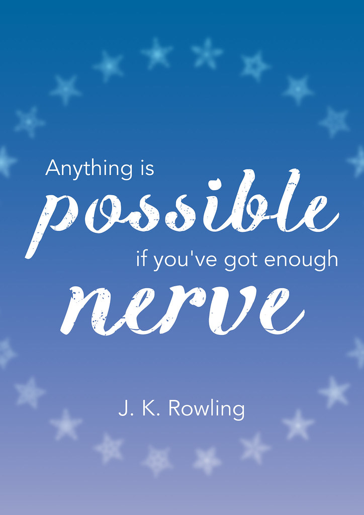 "Quote van de week: ""Anything is possible if you've got enough nerve"" ~ J. K. Rowling • CherryCharlie.nl"