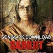 Sarbjit 2016 Hindi Movie Audio Songs Mp3 Download.
