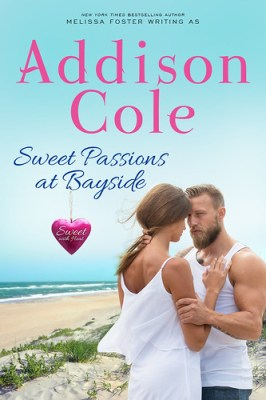 Sweet Love at Bayside (Sweet with Heat: Bayside Summers Book 1) by [Cole, Addison]