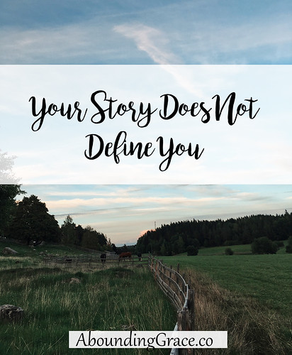 Your Story Does Not Define You