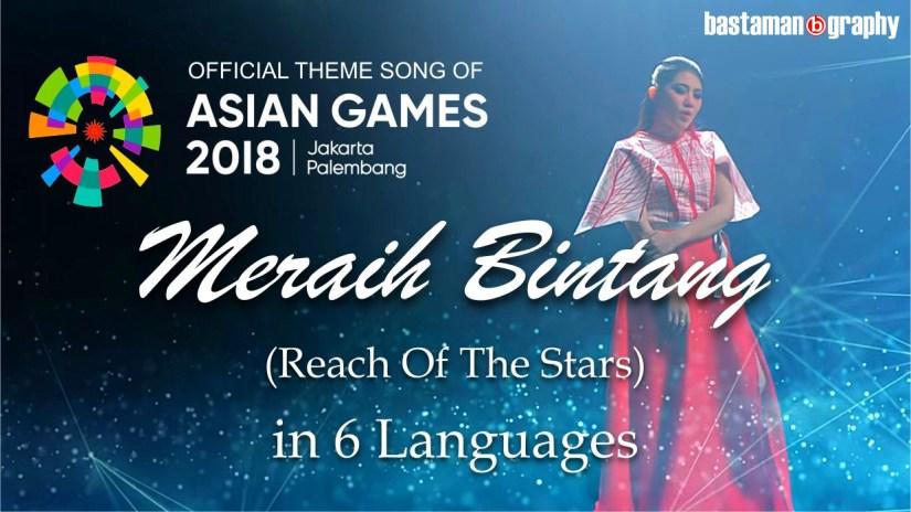 """""""Meraih Bintang"""" – Official Asian Games 2018 Theme Song, Versi 6 Bahasa"""