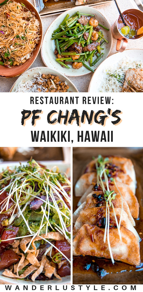 PF Chang's Waikiki Restaurant Review - Why you must eat here!   Wanderlustyle.com