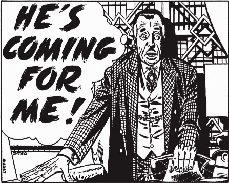 He is coming for me: Steve Ditko