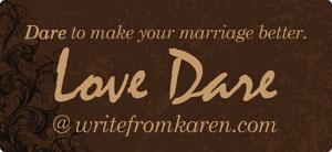 Love Dare at writefromkaren.com