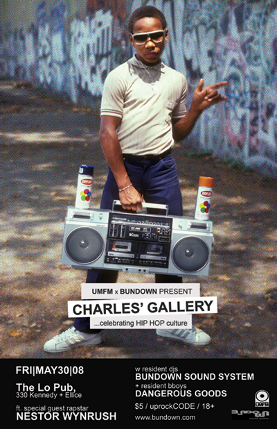 CHARLES' GALLERY feat Nestor Wynrush w resident DJs Bundown Sound System, resident b-boys Dangerous Goods Collective