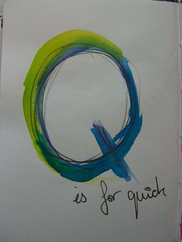Q is for Quick