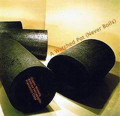 A Watched Pot (Never Boils) - Gianni Mimmo, Andrea Serrapiglio, Francesco Cusa