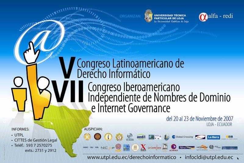 V Congreso Latinoamericano de Derecho Informatico - VII Congreso Iberoamericano Independiente de Nombres de Domino e Internet Governance