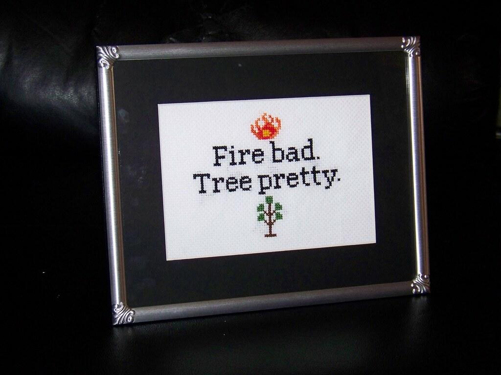 Fire bad Tree pretty