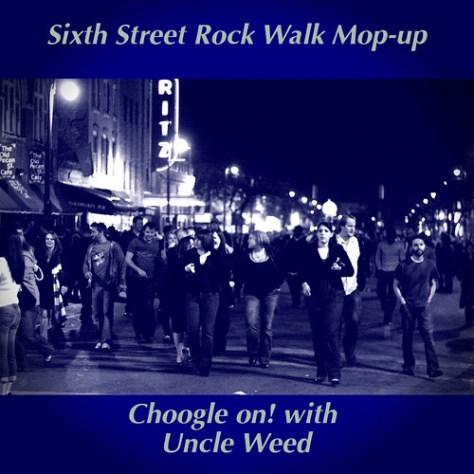 Sixth Street Rock Walk Mop-up