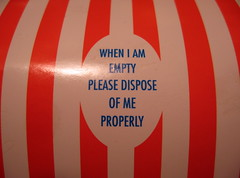 WHEN I AM EMPTY PLEASE DISPOSE OF ME PROPERLY