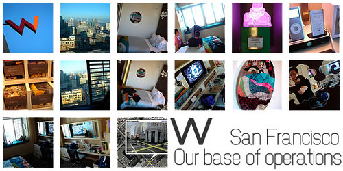 W San Francisco: our base of operations