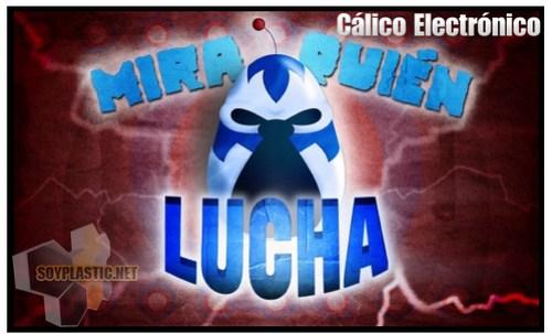 Cálico Electronico - Mira quien lucha