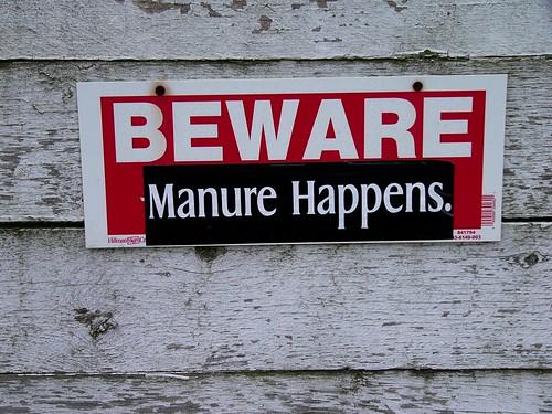 Beware _ Manure happens by ktylerconk.